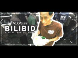 VLOG #2 : BILIBID