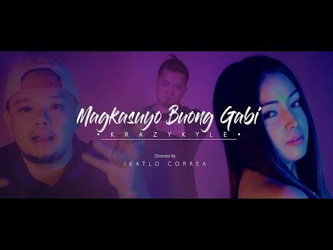 MAGKASUYO BUONG GABI (OFFICIAL MUSIC VIDEO) KRAZYKYLE RAPSKALLION